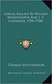 Lyrical Ballads By William Wordsworth And S. T. Coleridge ...