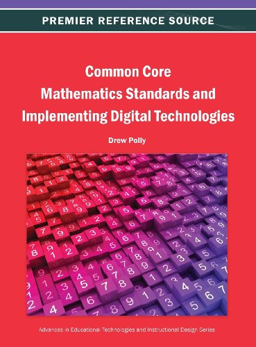 Common Core Mathematics Standards And Implementing Digital Technologies (Advances In Educational Technologies And Instructional Desig)