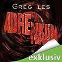 Adrenalin Hörbuch von Greg Iles Gesprochen von: Uve Teschner