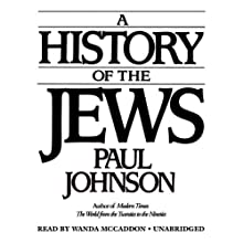 A History of the Jews Audiobook by Paul Johnson Narrated by Nadia May