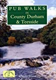 Pub Walks in County Durham and Teesside