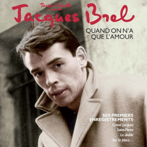 Jacques Brel - Quand On Na Que L Amour (2010) [FLAC] Download