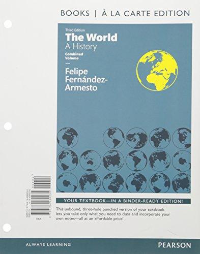World: A History, The, Combined Volume Books a la Carte Edition Plus REVEL -- Access Code Card, 10/e (3rd Edition)