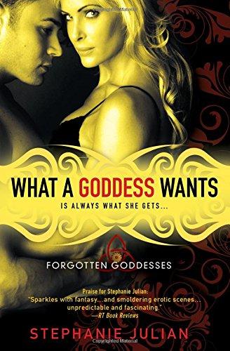 Image of What a Goddess Wants (Forgotten Goddesses)
