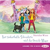 Vier zauberhafte Schwestern und die fremde Magie | Sheridan Winn