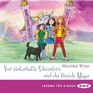 Vier zauberhafte Schwestern und die fremde Magie Hörbuch