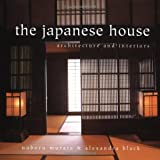 The Japanese House: Architecture and Interiors (0804832625) by Alexandra Black