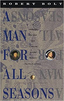 a synopsis of a man for all seasons a play by robert bolt Robert bolt's a man for all seasons plot summary learn more about a man for  all  bolt explains the historical background behind the play in the 16th century .