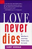 Love Never Dies: A Mother's Journey from Loss to Love