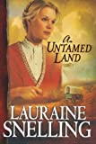 An Untamed Land (Red River of the North #1) (0764201913) by Snelling, Lauraine