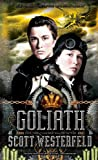 img - for Goliath (Leviathan) (The Leviathan Trilogy) book / textbook / text book