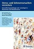 Stress- und Schmerzursachen verstehen: Gesundheitspsychologie und -soziologie in Prävention und Rehabilitation