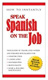 Speak Spanish on the Job (How to Instantly)