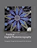 img - for Practical Digital Photomicrography: Photography Through the Microscope for the Life Sciences 1st edition by D, Brian Matsumoto Ph. (2010) Hardcover book / textbook / text book