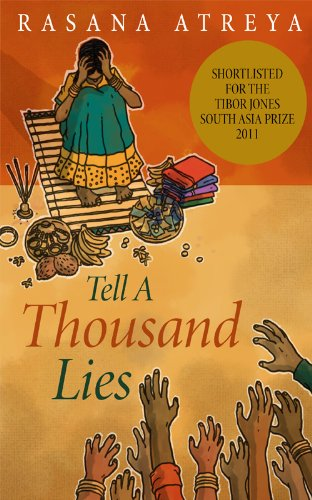 Rasana Atreya - Tell A Thousand Lies: A Novel Set In India (English Edition)