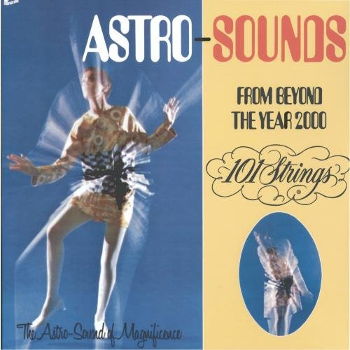 101 Strings Orchestra - Astro Sounds From Beyond The Year 2000 - Zortam Music