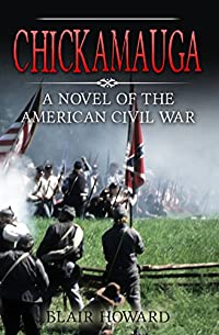 (FREE on 10/24) Chickamauga: A Novel Of The American Civil War by Blair Howard - http://eBooksHabit.com