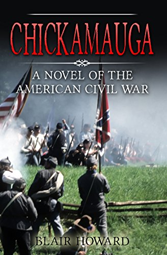 Chickamauga: A Novel Of The American Civil War by Blair Howard ebook deal