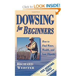 Dowsing for Beginners: How to Find Water, Wealth and Lost Objects