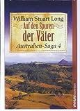 Auf den Spuren der Väter - Australien Saga 4 (3863652460) by William Stuart Long