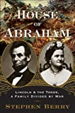House of Abraham: Lincoln and the Todds, A Family Divided by War