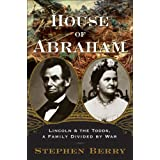 House of Abraham: Lincoln and the Todds, a Family Divided by Warby Stephen Berry