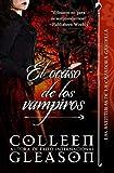 El ocaso de los vampiros: Crónicas Vampiricas de Gardella .4 (Volume 4) (Spanish Edition)