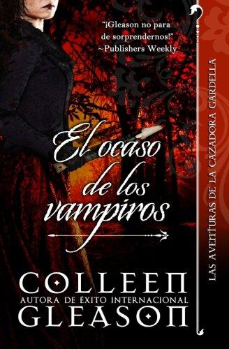 El ocaso de los vampiros: Cronicas Vampiricas de Gardella .4  [Gleason, Colleen] (Tapa Blanda)
