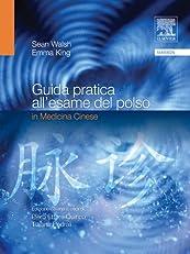 Guida pratica all'esame del polso in medicina cinese (Italian Edition)