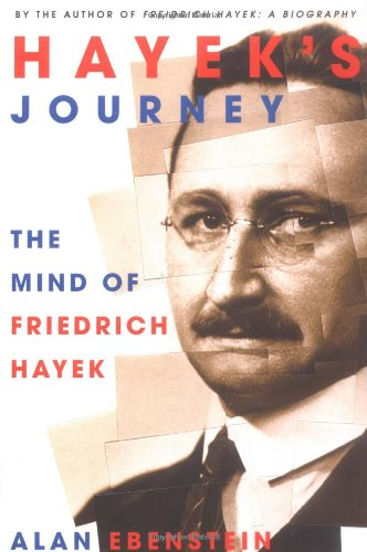 Hayek's Journey: The Mind of Friedrich Hayek