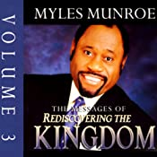 The Messages of Rediscovering the Kingdom, Volume 3 | [Myles Munroe]