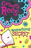 Gwyneth Rees Something Secret