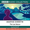The Last Séance (Dramatised) Radio/TV von Agatha Christie Gesprochen von: Andrew Sachs,  Full Cast