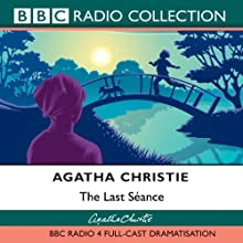 The Last Séance (Dramatised) Radio/TV Program by Agatha Christie Narrated by Andrew Sachs,  Full Cast