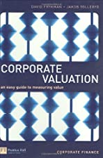 The Financial Times Guide to Corporate Valuation by David Frykman