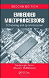 Embedded Multiprocessors: Scheduling and Synchronization, Second Edition (Signal Processing and Communications)