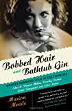 Bobbed Hair and Bathtub Gin: Writers Running Wild in the Twenties (0156030594) by Meade, Marion