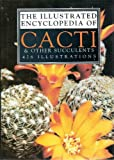 img - for The Illustrated Encyclopedia of Cacti and Other Succulents book / textbook / text book