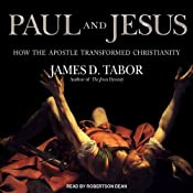 Paul and Jesus: How the Apostle Transformed Christianity | [James D. Tabor]
