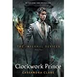 Clockwork Prince (The Infernal Devices Book 2) ~ Cassandra Clare