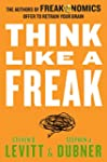 Think Like a Freak Intl: The Authors...