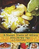 img - for A Sweet Taste of Africa : Sail Into a New Recipe Journey (Paperback)--by Ivy Newton-Gamble [2008 Edition] book / textbook / text book