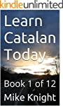 Learn Catalan Today: Book 1 of 12 (Es...
