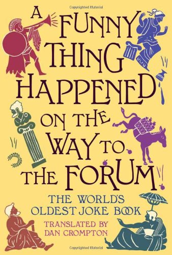 A Funny Thing Happened on the Way to the Forum: The World's Oldest Joke Book