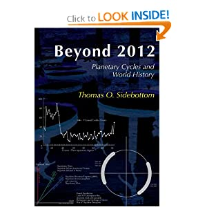 Beyond 2012: Planetary Cycles and World History Thomas O Sidebottom