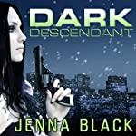 Dark Descendant: Nikki Glass, Book 1 (       UNABRIDGED) by Jenna Black Narrated by Sophie Eastlake