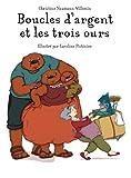 echange, troc Christine Naumann-Villemin, Caroline Pistinier - Boucles d'argent et les trois ours