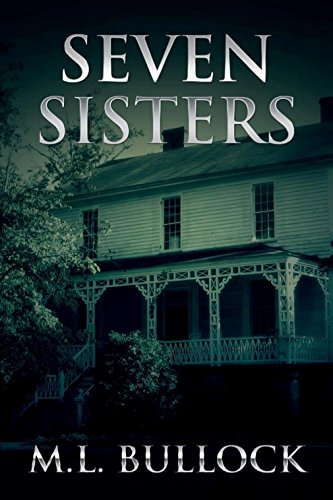 Book: Seven Sisters (Seven Sisters Series Book 1) by ML Bullock