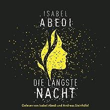 Die längste Nacht Hörbuch von Isabel Abedi Gesprochen von: Isabel Abedi, Andreas Steinhöfel