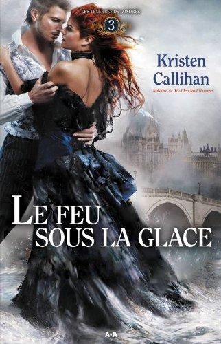 Les Ténèbres de Londres tome 3 : Le feu sous la glace de Kristen Callihan 51w5HC7hEVL._